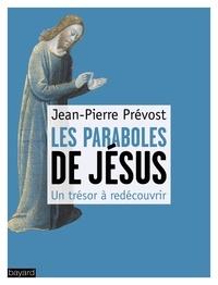 Jean-Pierre Prévost - Les paraboles de Jésus.
