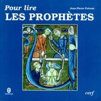 Jean-Pierre Prévost - Pour lire les prophètes.