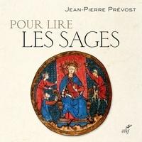 Jean-Pierre Prévost et Jean-Pierre Prévost - Pour lire les Sages.