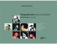 Jean-Pierre Prévost - Roquebrune, oasis artistique - André Gide et ses amis.