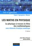 Jean-Pierre Provost et Gérard Vallée - Les maths en physique - La physique à travers le filtre des mathématiques avec éléments d'analyse numérique.