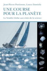 Jean-Pierre Pustienne et Laura Damiola - Une course pour la planète - Le Vendée Globe aux côtés de la science.