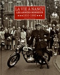 Jean-Pierre Puton - La vie à Nancy - Les années bonheur (1950-1980).