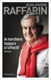 Jean-Pierre Raffarin - Je marcherai toujours à l'affectif.