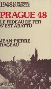 Jean-Pierre Rageau - Prague 48 - Le rideau de fer s'est abattu, 1948.