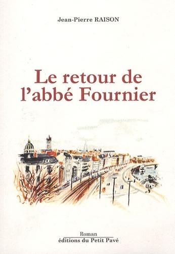 Jean-Pierre Raison - Le retour de l'abbé Fournier.