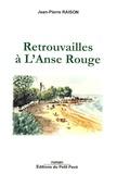 Jean-Pierre Raison - Retrouvailles à L'Anse Rouge.