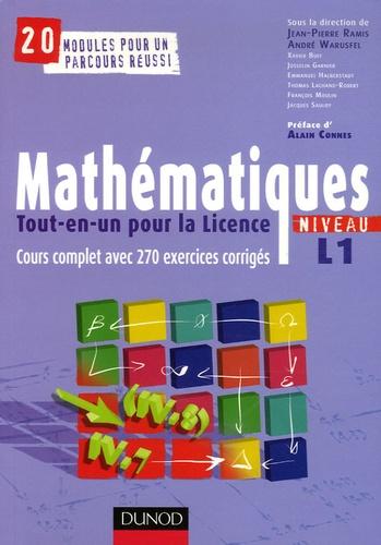 Jean-Pierre Ramis et André Warusfel - Mathématiques tout-en-un pour la licence Niveau L1 - Cours complet et 270 Exercices corrigés.