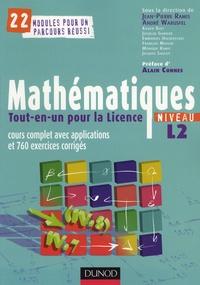 Jean-Pierre Ramis et André Warusfel - Mathématiques Tout-en-un pour la Licence, Niveau L2 - Cours complets avec applications et 760 exercices corrigés.