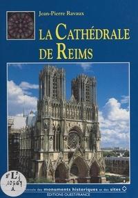 Jean-Pierre Ravaux et Hervé Champollion - La cathédrale de Reims.