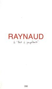Jean-Pierre Raynaud - L'art à perpétuité.