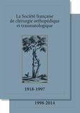 Jean-Pierre Razemon et Gérard Lecerf - La Société française de chirurgie orthopédique et traumatologique - 2 volumes : 1918-1997 / 1998-2014.