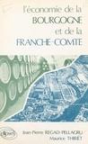 Jean-Pierre Regad-Pellagru - L'Économie de la Bourgogne et de la Franche-Comté.
