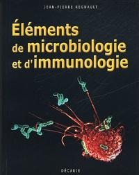Jean-Pierre Regnault - Eléments de microbiologie et d'immunologie.