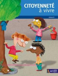 Jean-Pierre Rémond et Jean-Bernard Schneider - Citoyenneté à vivre Cycle 2. 1 DVD