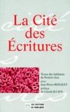 Jean-Pierre Renault et  Collectif - La cité des écritures - Textes des habitants de Poitiers Sud.