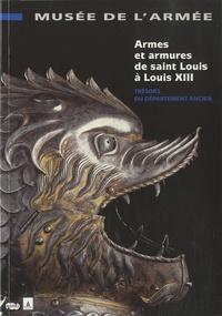 Jean-Pierre Reverseau et Olivier Renaudeau - Armes et armures de Saint Louis à Louis XIII - Trésors du département ancien.