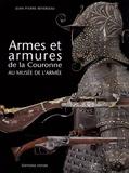 Jean-Pierre Reverseau - Armes et armures dela Couronne au musée de l'armée.