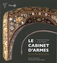 Jean-Pierre Reverseau - Le cabinet d'armes - De la mèche au silex.