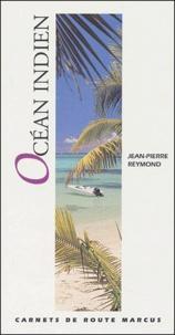 Jean-Pierre Reymond - Océan Indien - Réunion, Maurice, Seychelles.