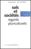 Jean-Pierre Ribaut et Rabah Lahmar - Sols et sociétés. - Regards pluriculturels.