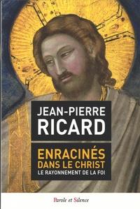 Jean-Pierre Ricard - Enracinés dans le Christ - Le rayonnement de la foi.