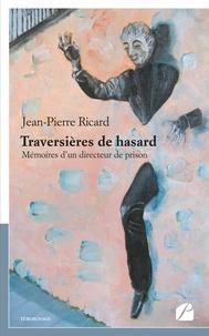 Jean-Pierre Ricard - Traversières de hasard - Mémoires d'un directeur de prison.