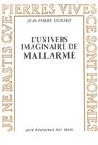 Jean-Pierre Richard - L'UNIVERS IMAGINAIRE DE MALLARME.