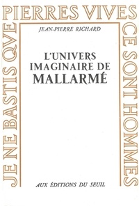 Jean-Pierre Richard - L'UNIVERS IMAGINAIRE DE MALLARME.
