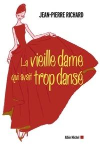 Jean-Pierre Richard et Jean-Pierre Richard - La Vieille Dame qui avait trop dansé.