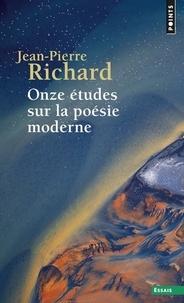 Jean-Pierre Richard - Onze études sur la poésie moderne.