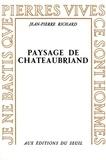 Jean-Pierre Richard - Paysage de Chateaubriand.