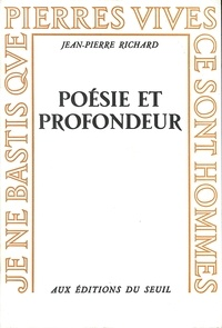 Jean-Pierre Richard - Poésie et profondeur.