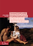 Jean-Pierre Richard - Shakespeare pornographe - Un théâtre à double fond.