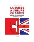 Jean-Pierre Richardot - La Suisse à l'heure du Brexit - Enquête sur un pays vraiment étrange et à part.