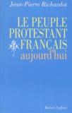 Jean-Pierre Richardot - Le peuple protestant français aujourd'hui.