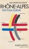 Jean-Pierre Richardot - Rhône-Alpes : clef pour l'Europe.