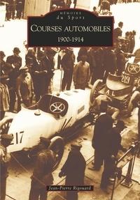 Jean-Pierre Rigouard - Courses automobiles 1900-1914.