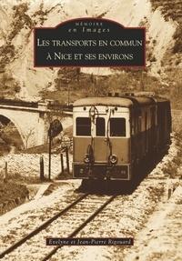 Jean-Pierre Rigouard et Evelyne Rigouard - Les transports en commun à Nice et ses environs.