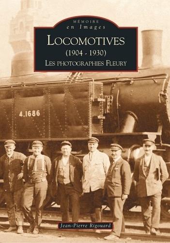Jean-Pierre Rigouard - Locomotives (1904-1930) - Les photographies Fleury.