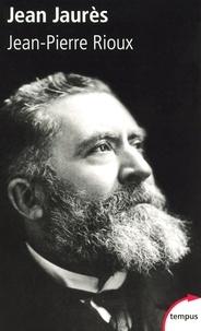 Jean-Pierre Rioux - Jean Jaurès.