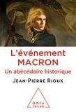 Jean-Pierre Rioux - L'événement Macron - Un abécédaire historique.