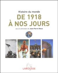 Jean-Pierre Rioux et  Collectif - L'histoire du monde de 1918 à nos jours - Afrique, Amériques, Europe, Extrême-Orient, Océanie.