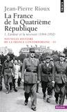 Jean-Pierre Rioux - La France de la Quatrième République - 1ère partie, L'ardeur et la nécessité (1944-1952).