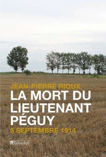 La mort du lieutenant Péguy. 5 septembre 1914