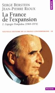 Jean-Pierre Rioux et Serge Berstein - NOUVELLE HISTOIRE DE LA FRANCE CONTEMPORAINE NUMERO 18 : LA FRANCE DE L'EXPANSION. - Tome 2, L'apogée Pompidou 1969-1974.