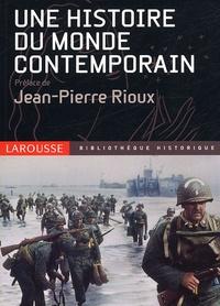 Jean-Pierre Rioux et  Collectif - Une histoire du monde contemporain.