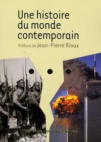 Jean-Pierre Rioux - Une histoire du monde contemporain.