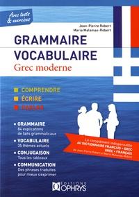 Jean-Pierre Robert et Maria Malamas-Robert - Grammaire Vocabulaire Grec moderne - Avec tests & exercices.