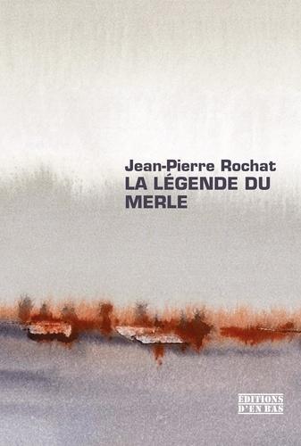 Jean-Pierre Rochat - La légende du merle.
